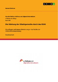 Cover Die Stärkung der Gläubigerrechte durch das ESUG
