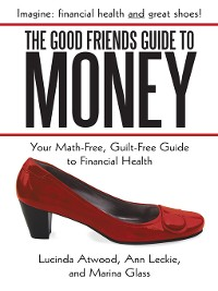 Cover The Good Friends Guide to Money