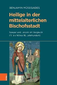 Cover Heilige in der mittelalterlichen Bischofsstadt
