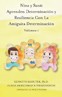 Cover Nina y Santi Aprenden Determinación y Resiliencia Con La Amiguita Determinación