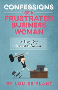 Cover Confessions of a Frustrated Business Woman