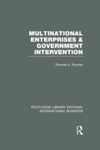 Cover Multinational Enterprises and Government Intervention (RLE International Business)