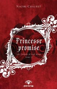 Cover Princesse promise - Les epines d'une rose