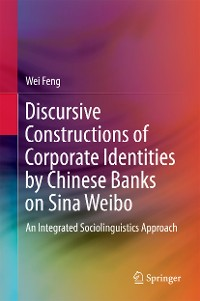 Cover Discursive Constructions of Corporate Identities by Chinese Banks on Sina Weibo