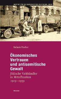 Cover Ökonomisches Vertrauen und antisemitische Gewalt
