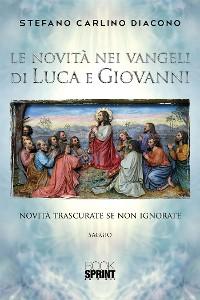 Cover Le novità nei Vangeli di Luca e Giovanni