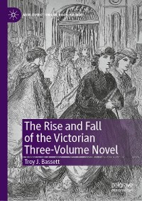 Cover The Rise and Fall of the Victorian Three-Volume Novel