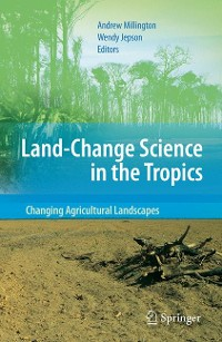 Cover Land Change Science in the Tropics: Changing Agricultural Landscapes