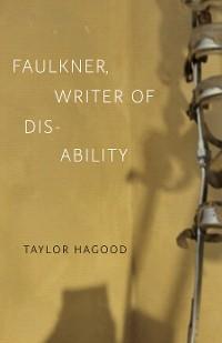 Cover Faulkner, Writer of Disability