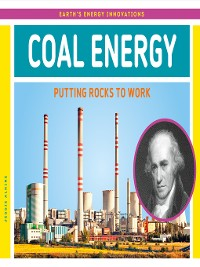 Cover Coal Energy: Putting Rocks to Work