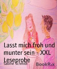 Cover Lasst mich froh und munter sein - XXL Leseprobe