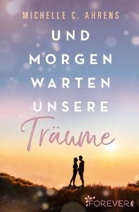 Cover Und morgen warten unsere Träume