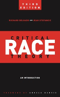 Cover Critical Race Theory (Third Edition)