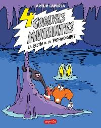 Cover 4 cobayas mutantes. La bestia de las profundidades