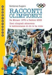 Cover Racconti olimpionici - Da Monaco 1972 a Pechino 2008. Dieci olimpiadi attraverso le testimonianze di chi le ha vinte