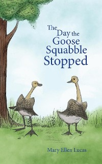 Cover The Day the Goose Squabble Stopped
