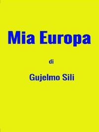 Cover Mia Europa di Gujelmo Sili