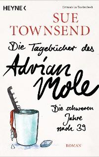 Cover Die Tagebücher des Adrian Mole: Die schweren Jahre nach 39
