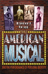 Cover The American Musical and the Performance of Personal Identity