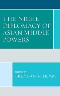 Cover The Niche Diplomacy of Asian Middle Powers