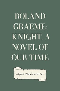 Cover Roland Graeme: Knight. A Novel of Our Time