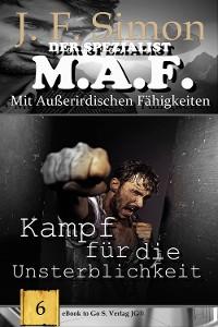 Cover Kampf für die Unsterblichkeit (Der Spezialist M.A.F. 6)