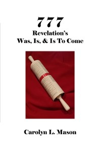 Cover 777 REVELATION'S WAS, IS, & IS TO COME
