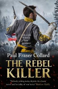 Cover Rebel Killer (Jack Lark, Book 7)
