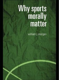 Cover Why Sports Morally Matter