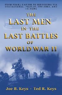 Cover The Last Men in the Last Battles of World War Ii