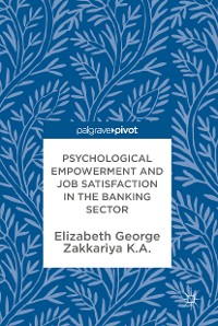 Cover Psychological Empowerment and Job Satisfaction in the Banking Sector