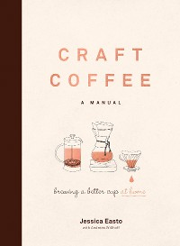 Cover Craft Coffee: A Manual
