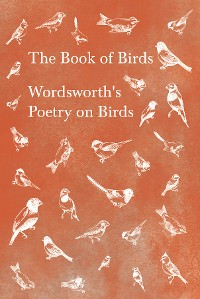 Cover The Book of Birds - Wordsworth's Poetry on Birds