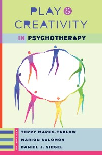 Cover Play and Creativity in Psychotherapy (Norton Series on Interpersonal Neurobiology)