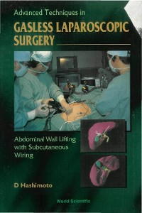 Cover Advanced Techniques In Gasless Laparoscopic Surgery: Abdominal Wall Lifting With Subcutaneous Wiring