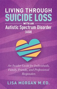Cover Living Through Suicide Loss with an Autistic Spectrum Disorder (ASD)