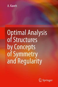 Cover Optimal Analysis of Structures by Concepts of Symmetry and Regularity