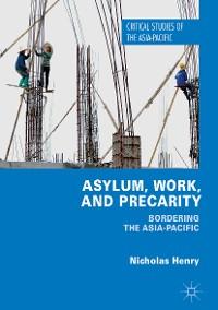 Cover Asylum, Work, and Precarity
