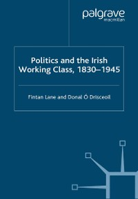 Cover Politics and the Irish Working Class, 1830–1945