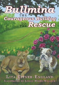 Cover Bullmina the Courageous Bulldog to the Rescue