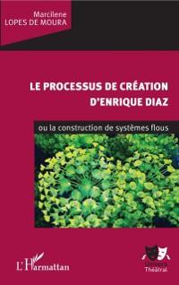 Cover Le processus de creation d'Enrique Diaz
