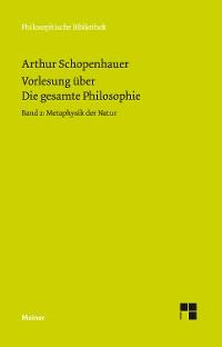 Cover Vorlesung über Die gesamte Philosophie oder die Lehre vom Wesen der Welt und dem menschlichen Geiste