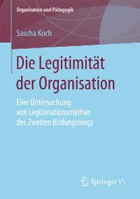Cover Die Legitimität der Organisation