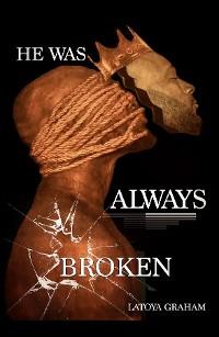 Cover He Was Always Broken