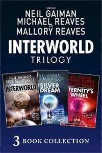 Cover Complete Interworld Trilogy: Interworld; The Silver Dream; Eternity's Wheel (Interworld)