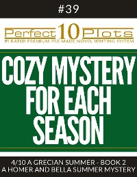 "Cover Perfect 10 Cozy Mystery for Each Season Plots #39-4 ""A GRECIAN SUMMER - BOOK 2 – A HOMER AND BELLA SUMMER MYSTERY"""