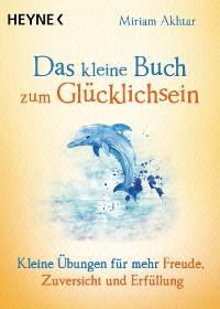 Cover Das kleine Buch zum Glücklichsein