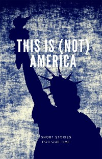 Cover This is (not) America