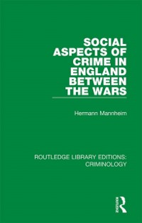 Cover Social Aspects of Crime in England between the Wars