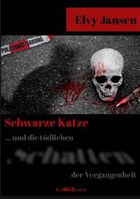 Cover Schwarze Katze...Und die tödlichen Schatten der Vergangenheit